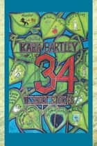34 ebook by Kara Bartley