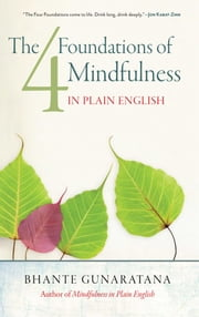 The Four Foundations of Mindfulness in Plain English ebook by Bhante Henepola Gunaratana