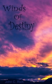 Winds of Destiny ebook by John & Nicole Rich