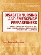 Disaster Nursing and Emergency Preparedness ebook by Tener Goodwin Veenema, PhD, MPH, MS, CPNP, FAAN