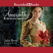 The Amaranth Enchantment audiobook by Julie Berry