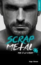 Scrap metal - tome 1 Mis à la casse ebook by Jana Rouze