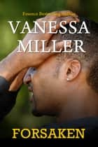 Forsaken (Book 1 - Forsaken Series) eBook by Vanessa Miller