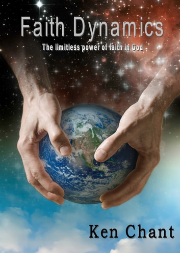 Faith Dynamics ebook by Ken Chant