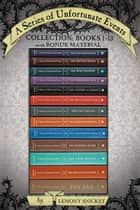 A Series of Unfortunate Events Complete Collection: Books 1-13 - With Bonus Material ebook by Lemony Snicket, Brett Helquist