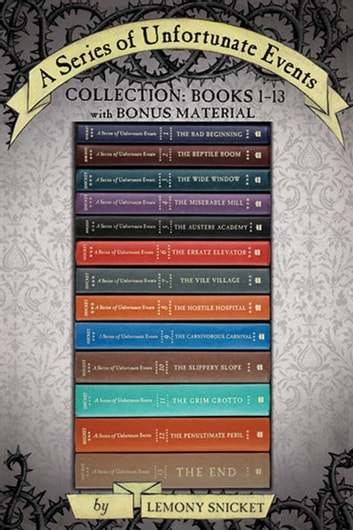 A Series of Unfortunate Events Complete Collection: Books 1-13 - With Bonus Material ebook by Lemony Snicket