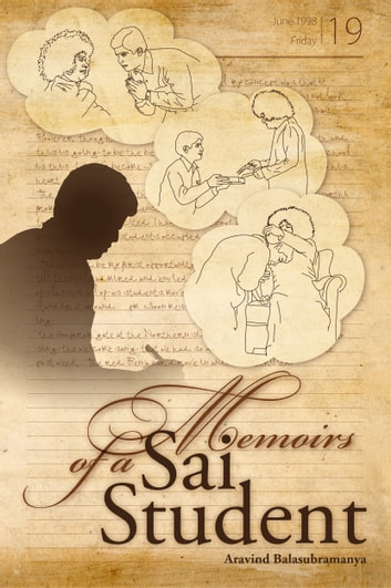 Memoirs Of A Sai Student ebook by Aravind Balasubramanya