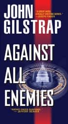 Against All Enemies ebook by