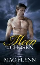 Moon Chosen #5 ebook by Mac Flynn