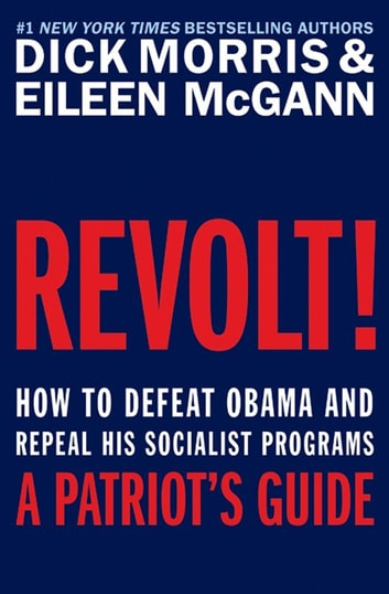 Revolt ebook by dick morris 9780062073297 rakuten kobo revolt how to defeat obama and repeal his socialist programs ebook by dick morris fandeluxe Document
