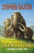 Longtusk ebook by Stephen Baxter