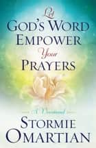 Let God's Word Empower Your Prayers ebook by Stormie Omartian