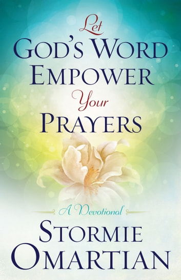 Let gods word empower your prayers ebook by stormie omartian let gods word empower your prayers a devotional ebook by stormie omartian fandeluxe Gallery