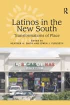 Latinos in the New South ebook by Owen J. Furuseth,Heather A. Smith