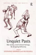 Unquiet Pasts ebook by Stephanie Koerner,Ian Russell