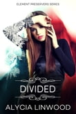 Divided (Element Preservers Series, Book 03)