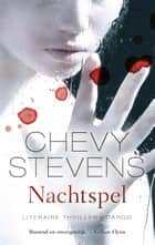 Nachtspel ebook by Chevy Stevens, Paul Witte