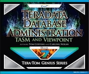 Teradata Database Administration – TASM and Viewpoint ebook by Tom Coffing, Carling Nolan