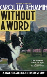 Without a Word - A Rachel Alexander Mystery ebook by Carol Lea Benjamin