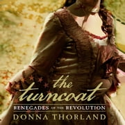 The Turncoat - Renegades of the Revolution audiobook by Donna Thorland