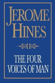 THE FOUR VOICES OF MAN HARDCOVER ebook by HINES, JEROME