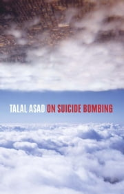 On Suicide Bombing ebook by Talal Asad
