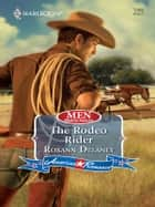 The Rodeo Rider (Mills & Boon Love Inspired) (Men Made in America, Book 58) ebook by Roxann Delaney