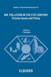Air Pollution in the 21st Century: Priority Issues and Policy ebook by Schneider, T.