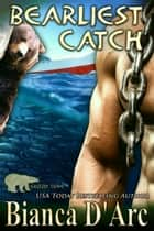 Bearliest Catch ebook by Bianca D'Arc