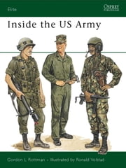 Inside the US Army ebook by Gordon Rottman,Ronald Volstad