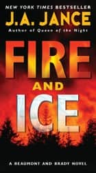 Fire and Ice ebook by J. A Jance