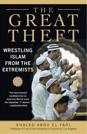 The Great Theft ebook by Khaled M. Abou El Fadl