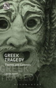 Greek Tragedy - Themes and Contexts ebook by Laura Swift