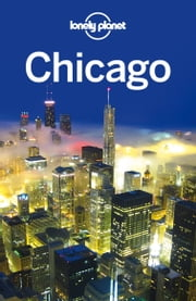 Lonely Planet Chicago ebook by Lonely Planet,Karla Zimmerman,Sara Benson