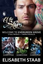 Welcome to Evergreen Grove: The Evergreen Grove Box Set - Evergreen Grove, Books 1-3 Plus Bonus Novella ebook by Elisabeth Staab
