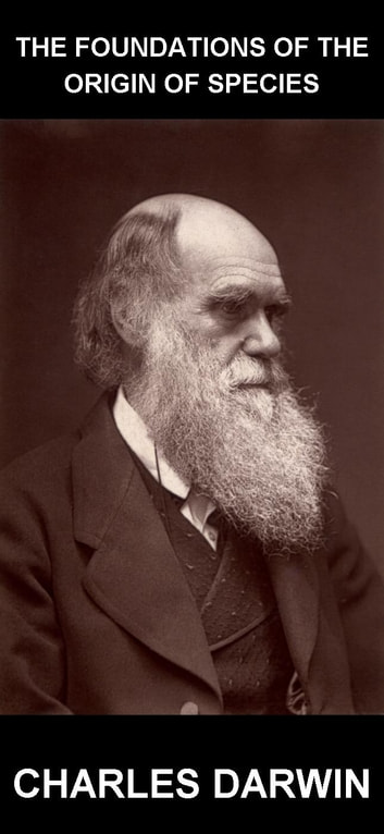 The Foundations of the Origin of Species [con Glossario in Italiano] ebook by Charles Darwin,Eternity Ebooks