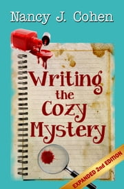 Writing the Cozy Mystery - Expanded Second Edition ebook by Nancy J. Cohen