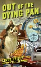 Out of the Dying Pan eBook by Linda Reilly