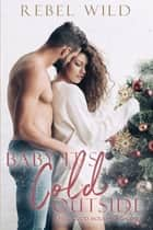 Baby, It's Cold Outside ebook by