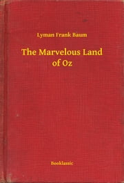 The Marvelous Land of Oz ebook by Lyman Frank Baum