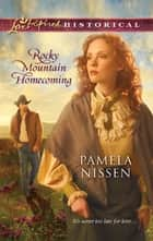 Rocky Mountain Homecoming ebook by Pamela Nissen