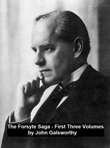 The Forsyte Saga First Three Volumes ebook by John Galsworthy