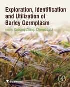 Exploration, Identification and Utilization of Barley Germplasm ebook by Guoping Zhang,Chengdao Li