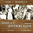Soldiers of a Different Cloth - Notre Dame Chaplains in World War II audiobook by John Wukovits