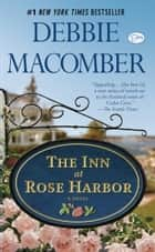 The Inn at Rose Harbor: A Novel - A Novel ebook by Debbie Macomber