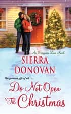 Do Not Open 'Til Christmas ebook by Sierra Donovan