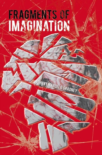 Fragments of Imagination ebook by Johnny Marcel O'Gradney