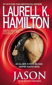 Jason - An Anita Blake, Vampire Hunter Novel ebook by Laurell K. Hamilton