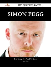 Simon Pegg 197 Success Facts - Everything you need to know about Simon Pegg ebook by Philip Battle