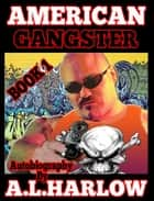 American Gangster Book 1 ebook by A.L.HARLOW